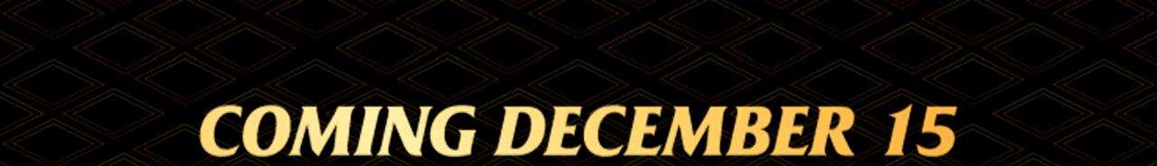 Coming December 15